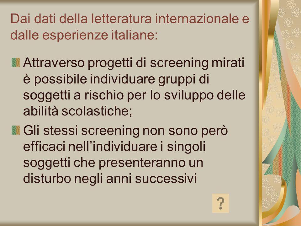 Dai dati della letteratura internazionale e dalle esperienze italiane: Attraverso progetti di screening mirati è possibile individuare gruppi di sogge