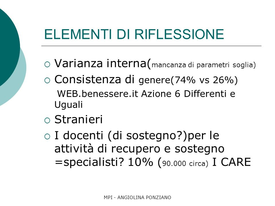 MPI - ANGIOLINA PONZIANO ELEMENTI DI RIFLESSIONE Varianza interna( mancanza di parametri soglia) Consistenza di genere(74% vs 26%) WEB.benessere.it Az