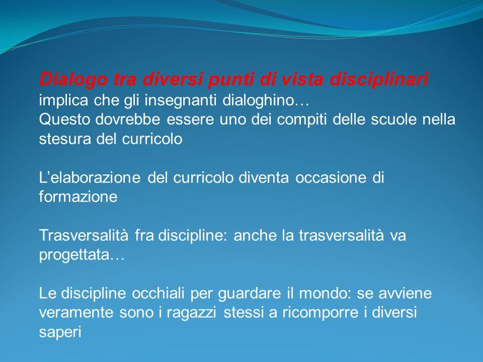 Dialogo tra diversi punti di vista disciplinari implica che gli insegnanti dialoghino… Questo dovrebbe essere uno dei compiti delle scuole nella stesu