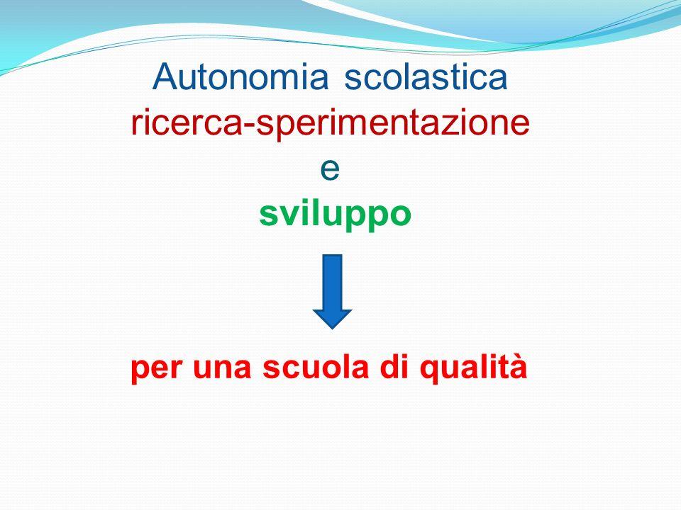 Autonomia scolastica ricerca-sperimentazione e sviluppo per una scuola di qualità