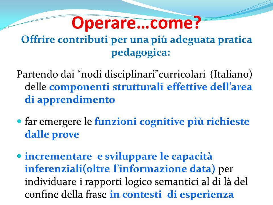 Operare…come? Offrire contributi per una più adeguata pratica pedagogica: Partendo dai nodi disciplinaricurricolari (Italiano) delle componenti strutt