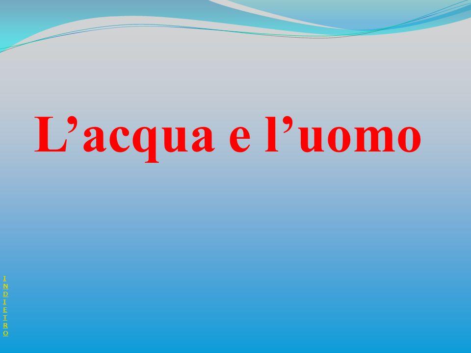 '); //--> INDIETROINDIETRO Lacqua e luomo