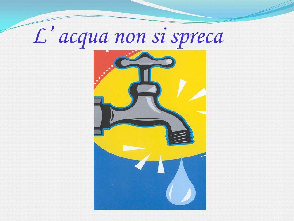 L acqua non si spreca