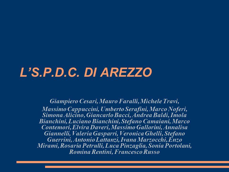 LS.P.D.C. DI AREZZO Giampiero Cesari, Mauro Faralli, Michele Travi, Massimo Cappuccini, Umberto Serafini, Marco Noferi, Simona Alicino, Giancarlo Bacc