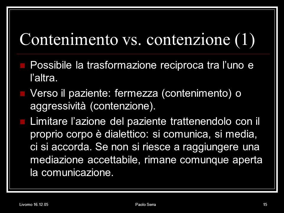 Livorno 16.12.05Paolo Serra15 Contenimento vs.
