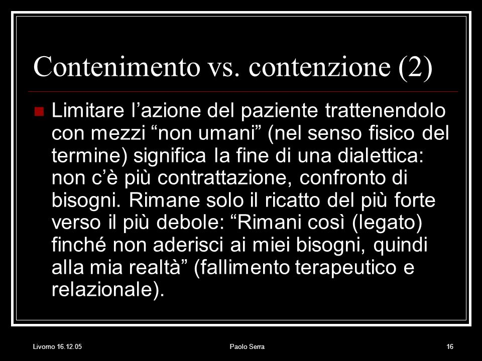 Livorno 16.12.05Paolo Serra16 Contenimento vs.