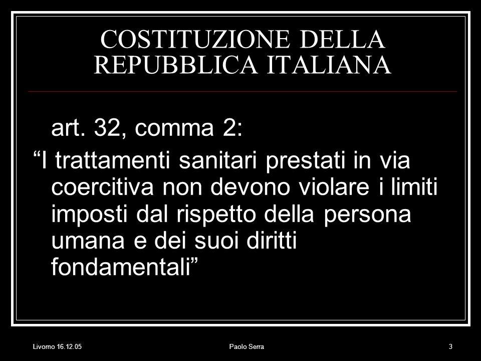Livorno 16.12.05Paolo Serra3 COSTITUZIONE DELLA REPUBBLICA ITALIANA art.