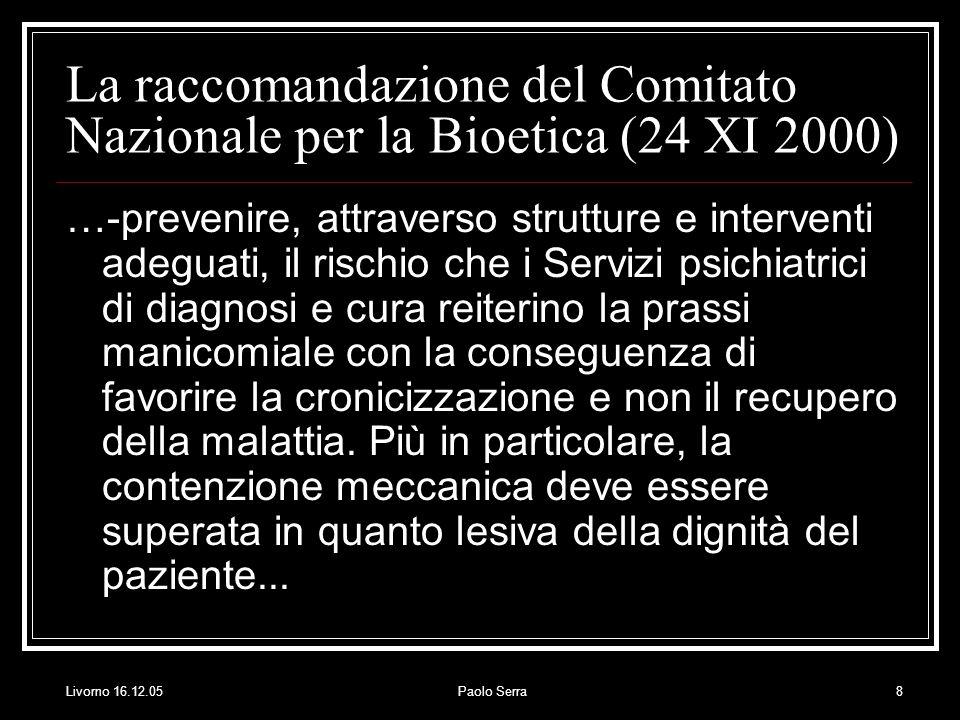 Livorno 16.12.05Paolo Serra19 La contenzione chimica Luso del farmaco può diventare improprio con estrema facilità, a volte bastano pochi milligrammi in più.
