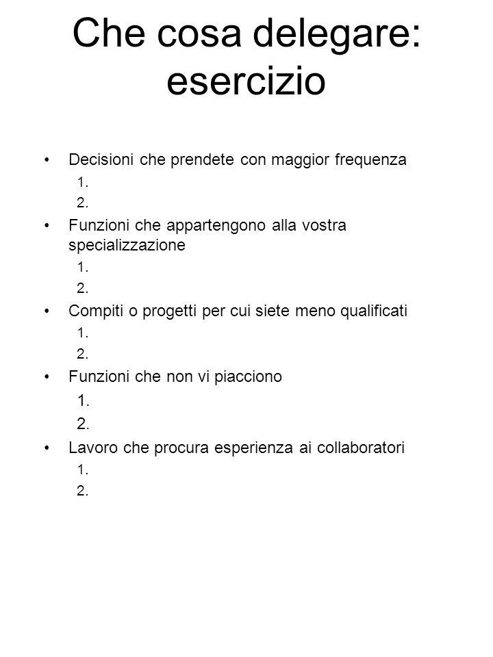Che cosa delegare: esercizio Compiti che aggiungono varietà alla routine lavorativa 1.