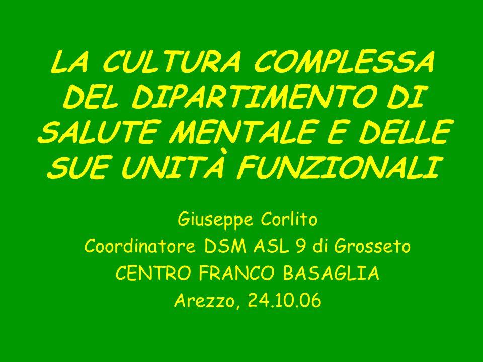 Corlito, Arezzo, 24.10.0612 DSM e unità delle cure primarie Unità delle cure primarie DSM Servizio di consulenza Consulenza psicologica Gruppo alla Balint e formazione a cascata