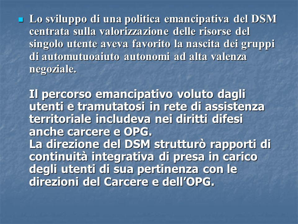 Lo sviluppo di una politica emancipativa del DSM centrata sulla valorizzazione delle risorse del singolo utente aveva favorito la nascita dei gruppi d