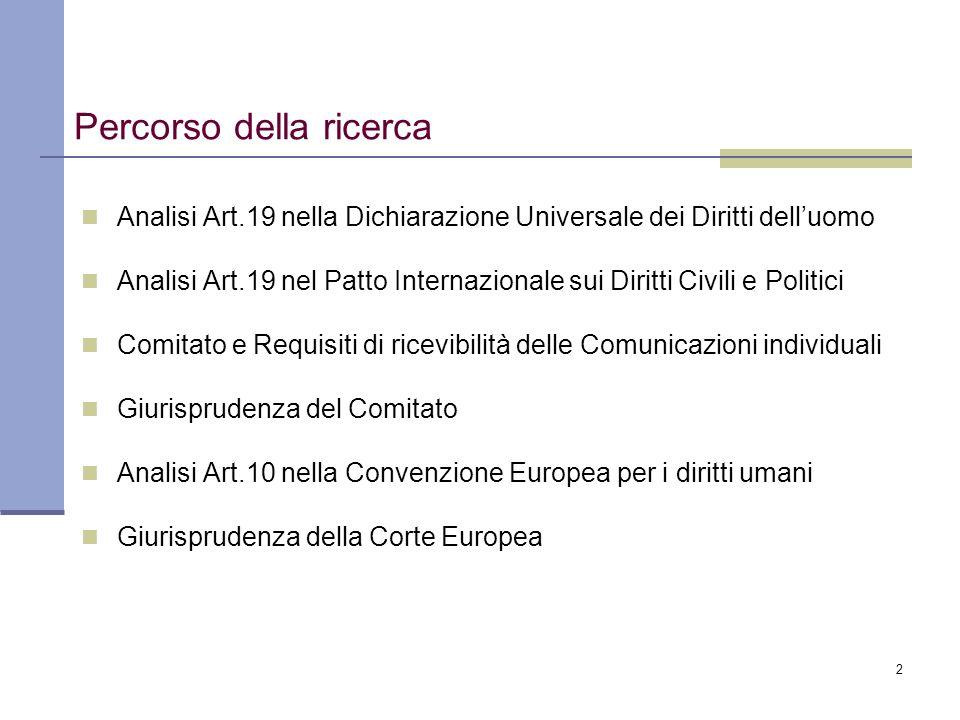 2 Percorso della ricerca Analisi Art.19 nella Dichiarazione Universale dei Diritti delluomo Analisi Art.19 nel Patto Internazionale sui Diritti Civili