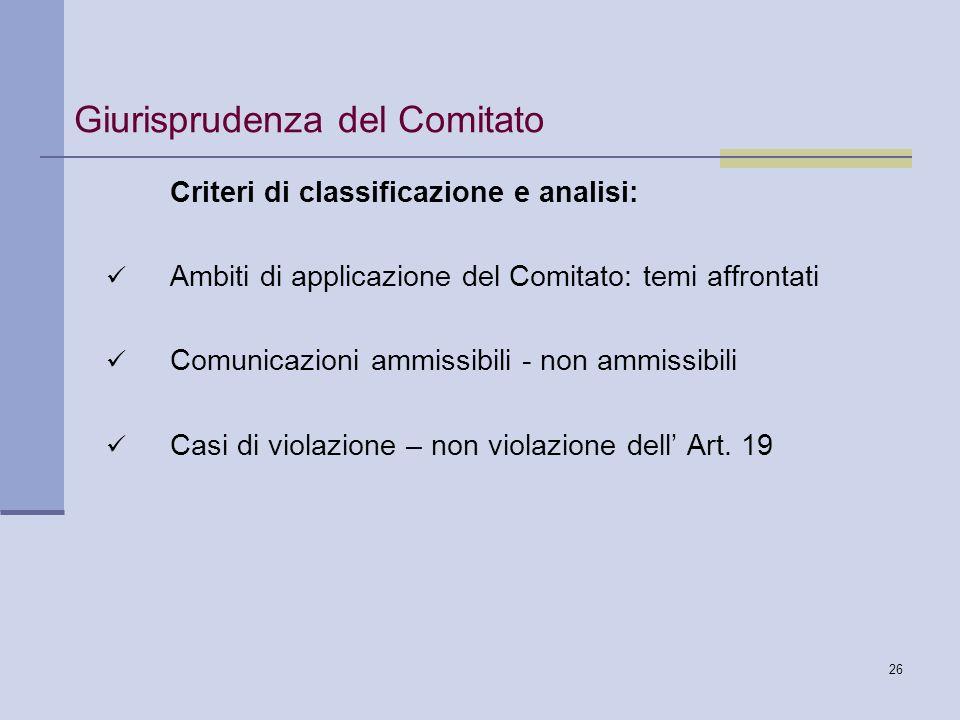 26 Giurisprudenza del Comitato Criteri di classificazione e analisi: Ambiti di applicazione del Comitato: temi affrontati Comunicazioni ammissibili -