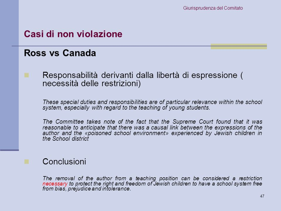 48 Lovell vs Australia Decisione del Comitato: Restrizione prevista dalla legge The Committee notes that the institution of contempt of court is an institution provided by law restricting freedom of expression for achieving the aim of protecting the right of confidentiality of a party to the litigation or the integrity of the court or public order.