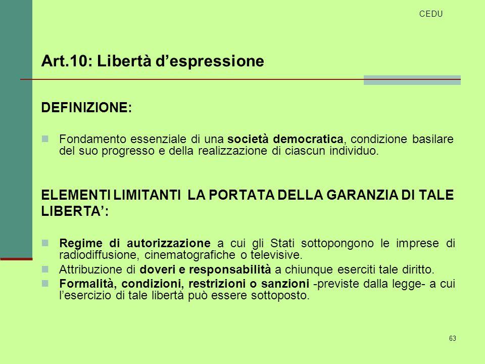 63 DEFINIZIONE: Fondamento essenziale di una società democratica, condizione basilare del suo progresso e della realizzazione di ciascun individuo. EL