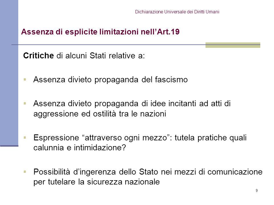 9 Critiche di alcuni Stati relative a: Assenza divieto propaganda del fascismo Assenza divieto propaganda di idee incitanti ad atti di aggressione ed
