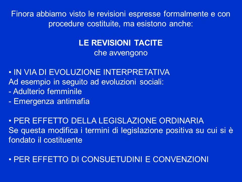 Finora abbiamo visto le revisioni espresse formalmente e con procedure costituite, ma esistono anche: LE REVISIONI TACITE che avvengono IN VIA DI EVOL