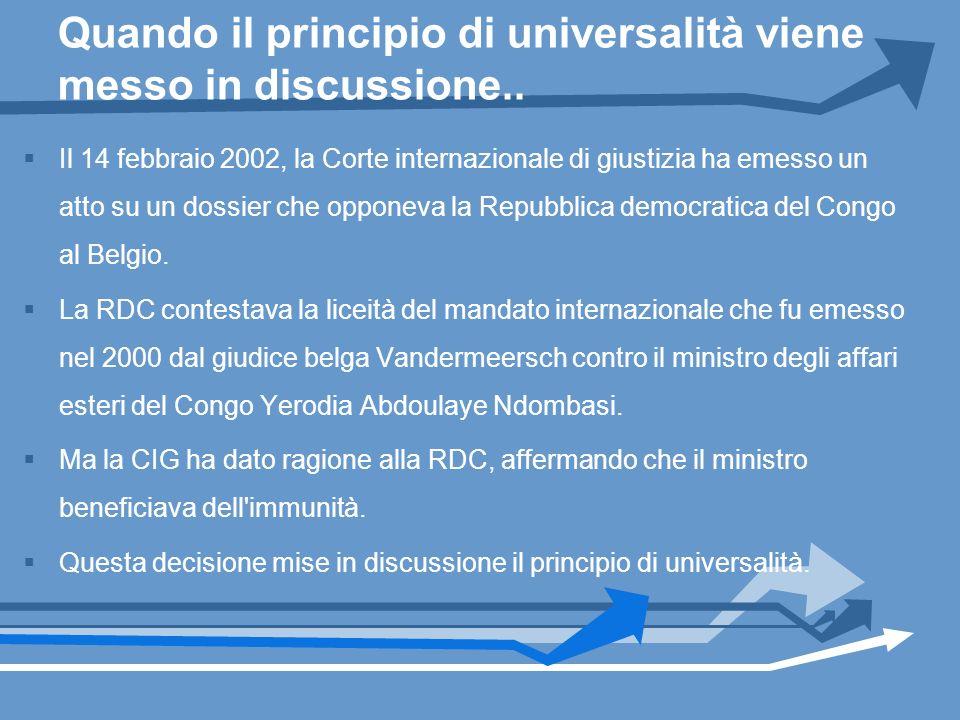 Quando il principio di universalità viene messo in discussione.. Il 14 febbraio 2002, la Corte internazionale di giustizia ha emesso un atto su un dos