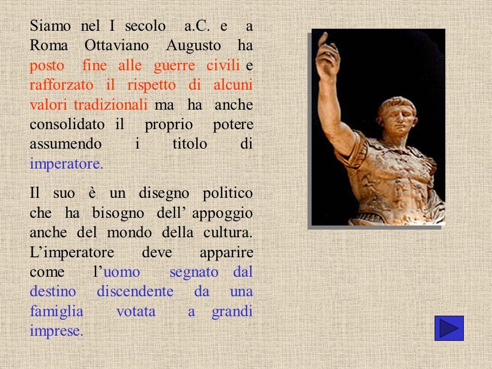 Siamo nel I secolo a.C. e a Roma Ottaviano Augusto ha posto fine alle guerre civili e rafforzato il rispetto di alcuni valori tradizionali ma ha anche