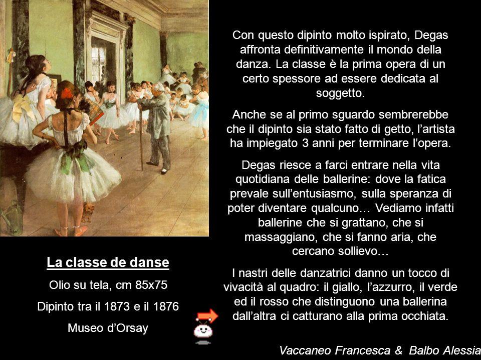 La classe de danse Olio su tela, cm 85x75 Dipinto tra il 1873 e il 1876 Museo dOrsay Con questo dipinto molto ispirato, Degas affronta definitivamente