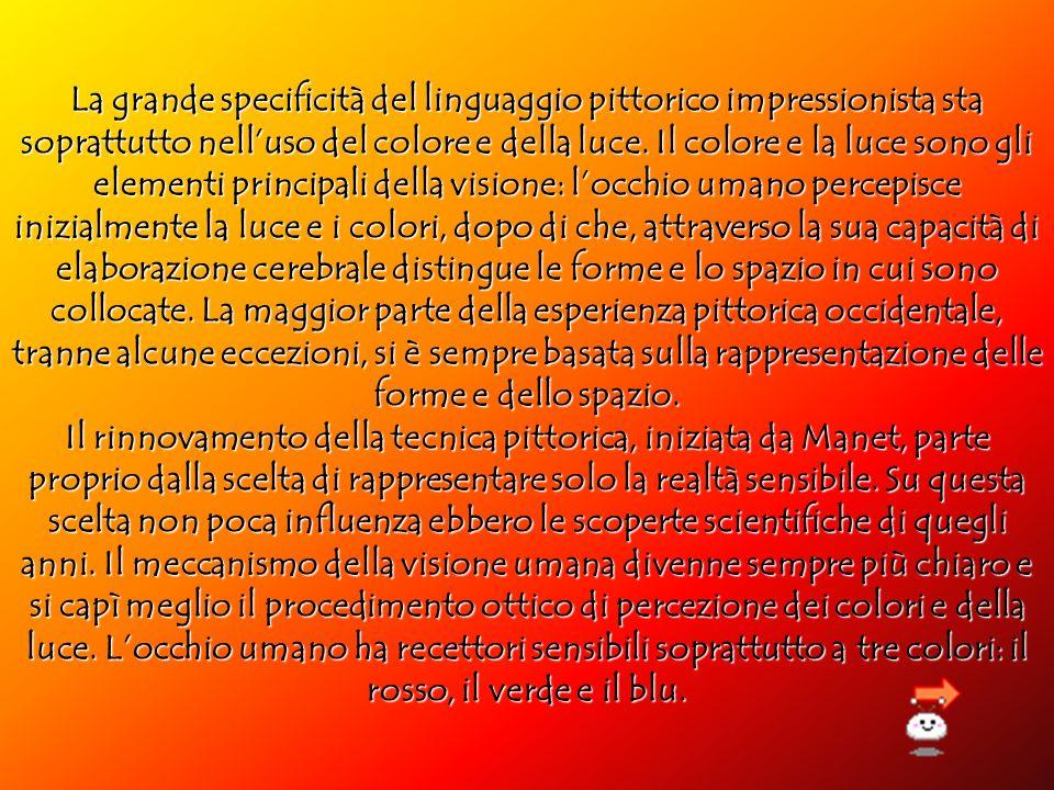 La grande specificità del linguaggio pittorico impressionista sta soprattutto nelluso del colore e della luce. Il colore e la luce sono gli elementi p