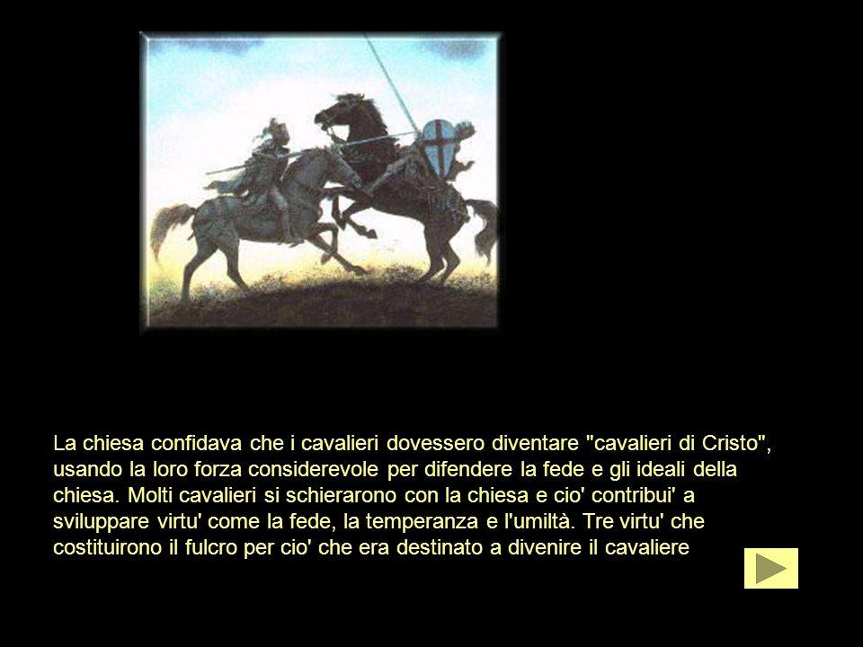 La chiesa confidava che i cavalieri dovessero diventare