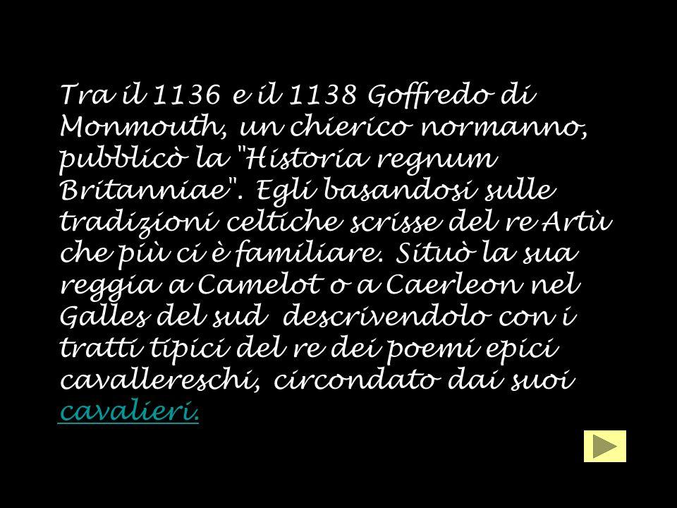 Tra il 1136 e il 1138 Goffredo di Monmouth, un chierico normanno, pubblicò la