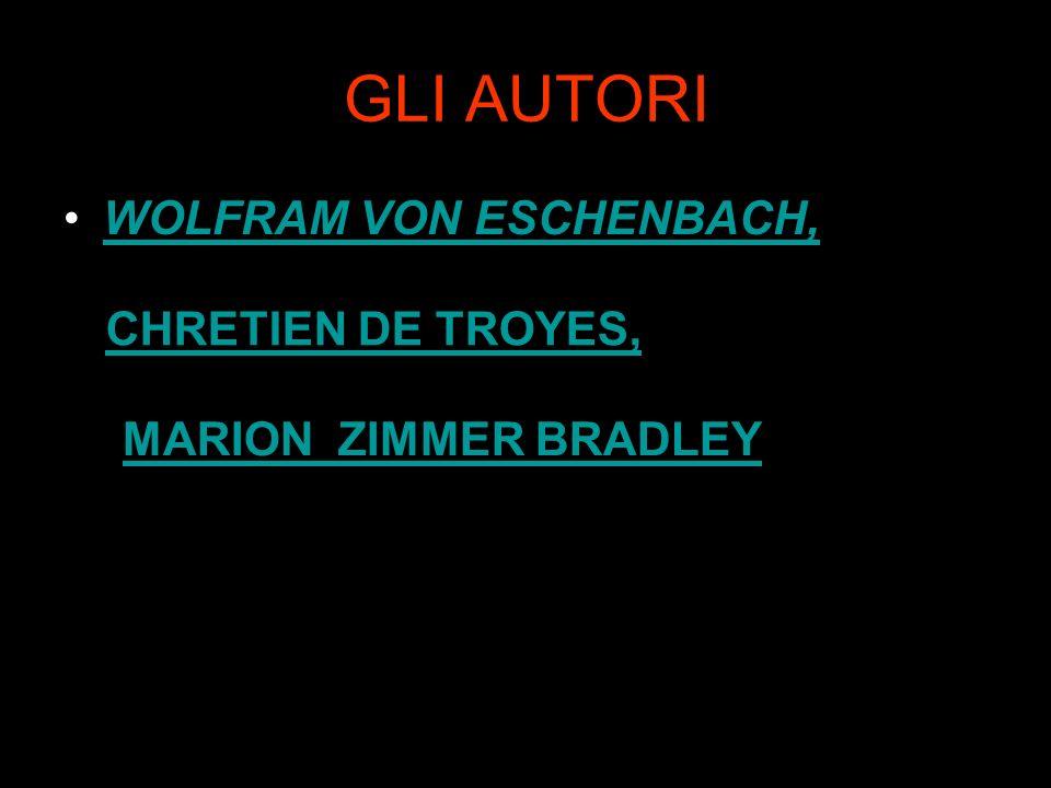 GLI AUTORI WOLFRAM VON ESCHENBACH, CHRETIEN DE TROYES, MARION ZIMMER BMARION ZIMMER BRADLEY