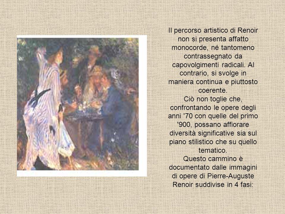 Il percorso artistico di Renoir non si presenta affatto monocorde, né tantomeno contrassegnato da capovolgimenti radicali. Al contrario, si svolge in
