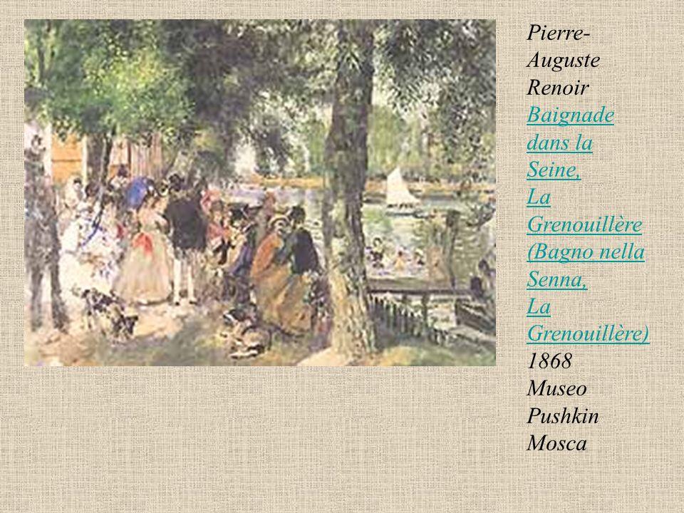 Pierre- Auguste Renoir Baignade dans la Seine, La Grenouillère (Bagno nella Senna, La Grenouillère) 1868 Museo Pushkin Mosca Baignade dans la Seine, L