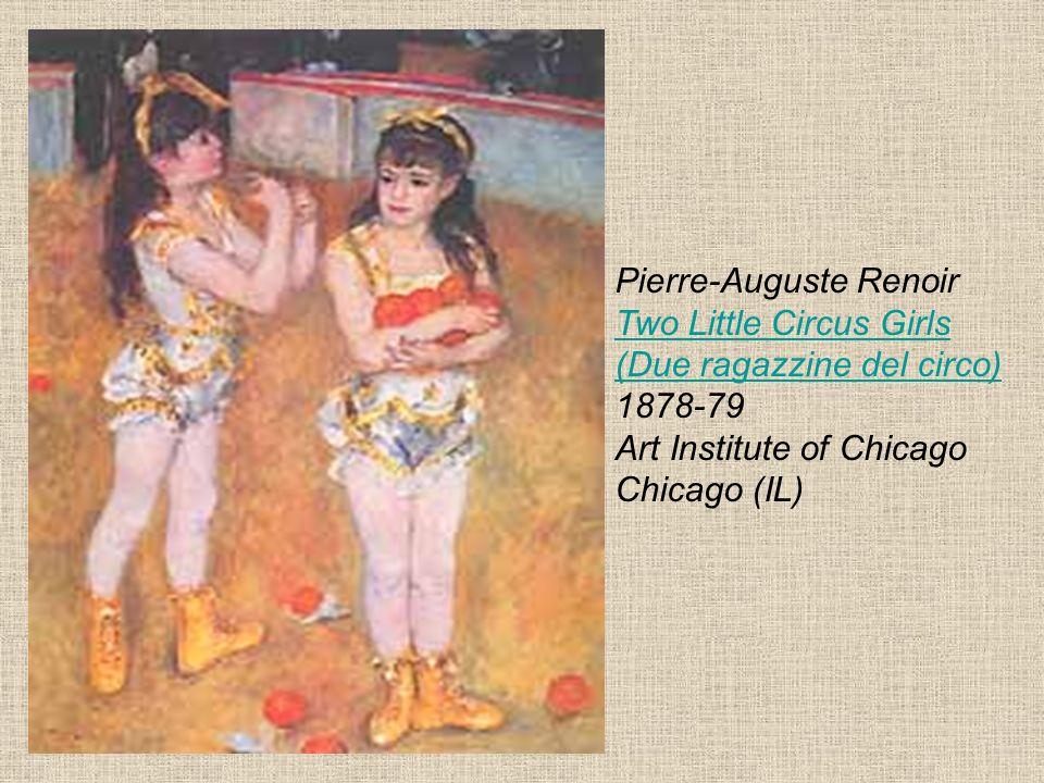 Pierre-Auguste Renoir Two Little Circus Girls (Due ragazzine del circo) 1878-79 Art Institute of Chicago Chicago (IL) Two Little Circus Girls (Due rag