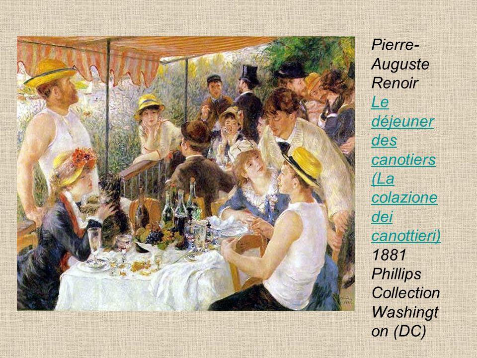 Pierre- Auguste Renoir Le déjeuner des canotiers (La colazione dei canottieri) 1881 Phillips Collection Washingt on (DC) Le déjeuner des canotiers (La