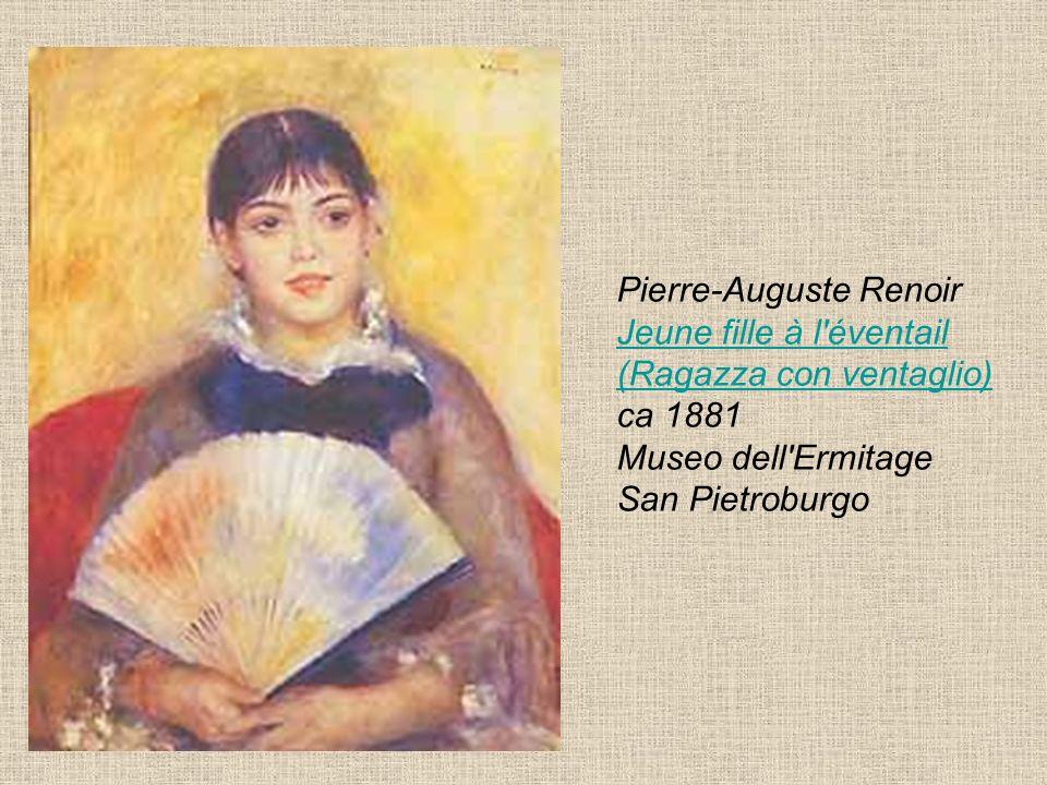 Pierre-Auguste Renoir Jeune fille à l'éventail (Ragazza con ventaglio) ca 1881 Museo dell'Ermitage San Pietroburgo Jeune fille à l'éventail (Ragazza c