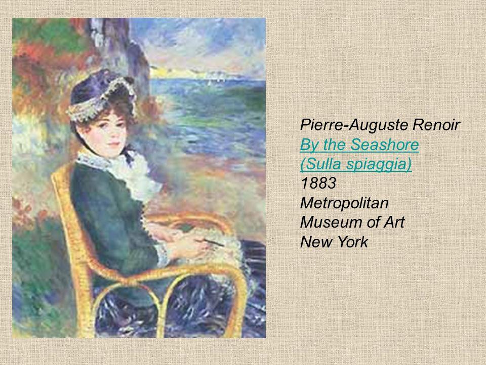 Pierre-Auguste Renoir By the Seashore (Sulla spiaggia) 1883 Metropolitan Museum of Art New York By the Seashore (Sulla spiaggia)