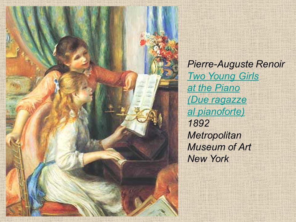 Pierre-Auguste Renoir Two Young Girls at the Piano (Due ragazze al pianoforte) 1892 Metropolitan Museum of Art New York Two Young Girls at the Piano (