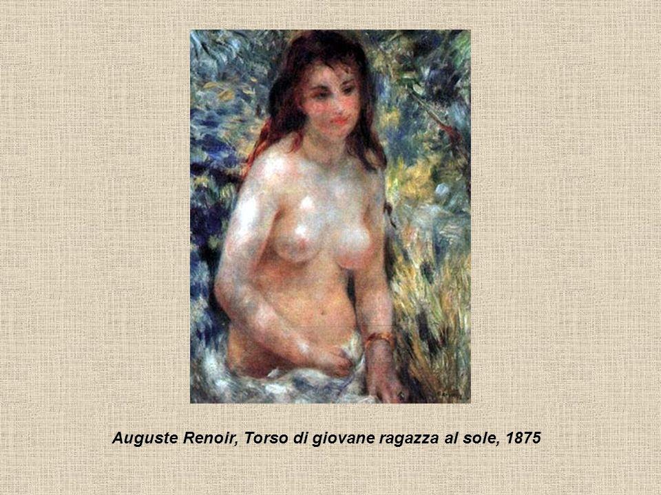 Auguste Renoir, Torso di giovane ragazza al sole, 1875