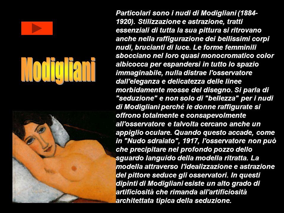 Particolari sono i nudi di Modigliani (1884- 1920). Stilizzazione e astrazione, tratti essenziali di tutta la sua pittura si ritrovano anche nella raf
