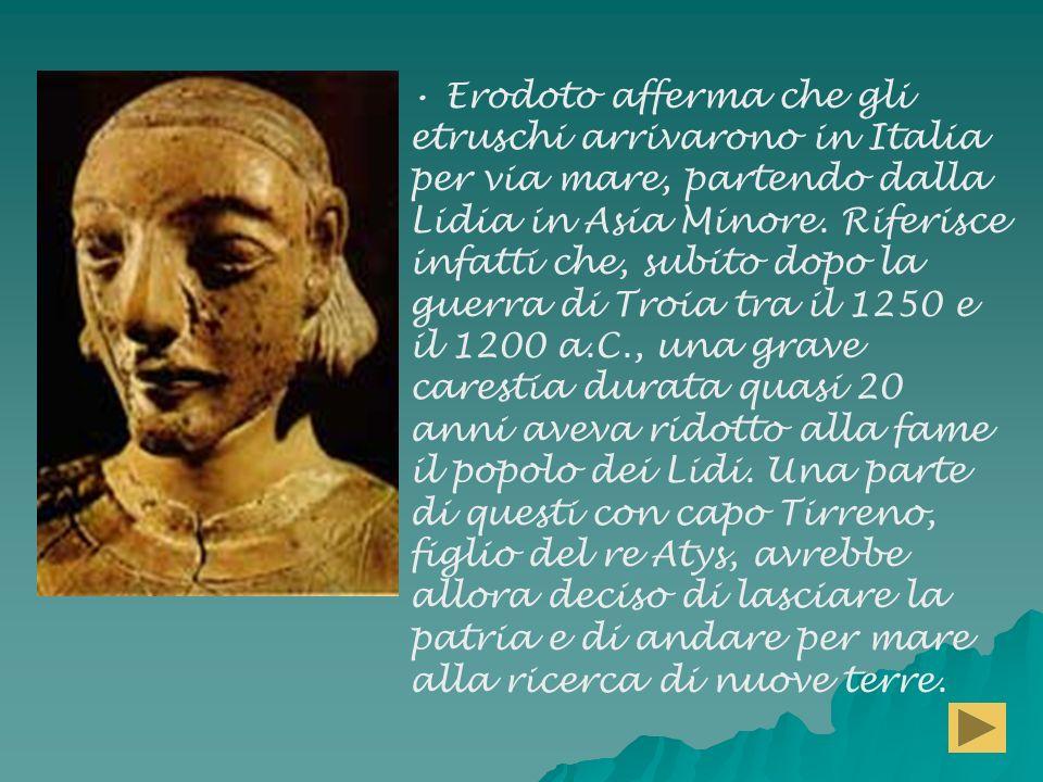 Sulle origini e sulla provenienza degli etruschi sono state scritte storie fantastiche e sono state fatte numerose ipotesi in epoca sia antica che moderna.