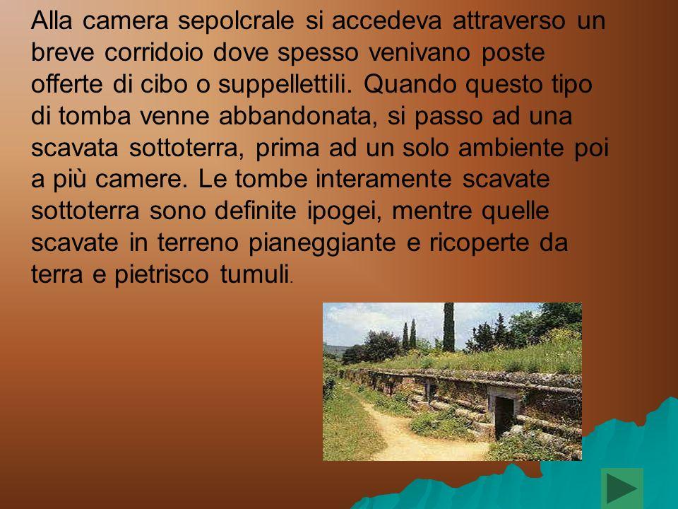 LE TOMBE Gli Etruschi attribuivano grande importanza al culto dei morti.