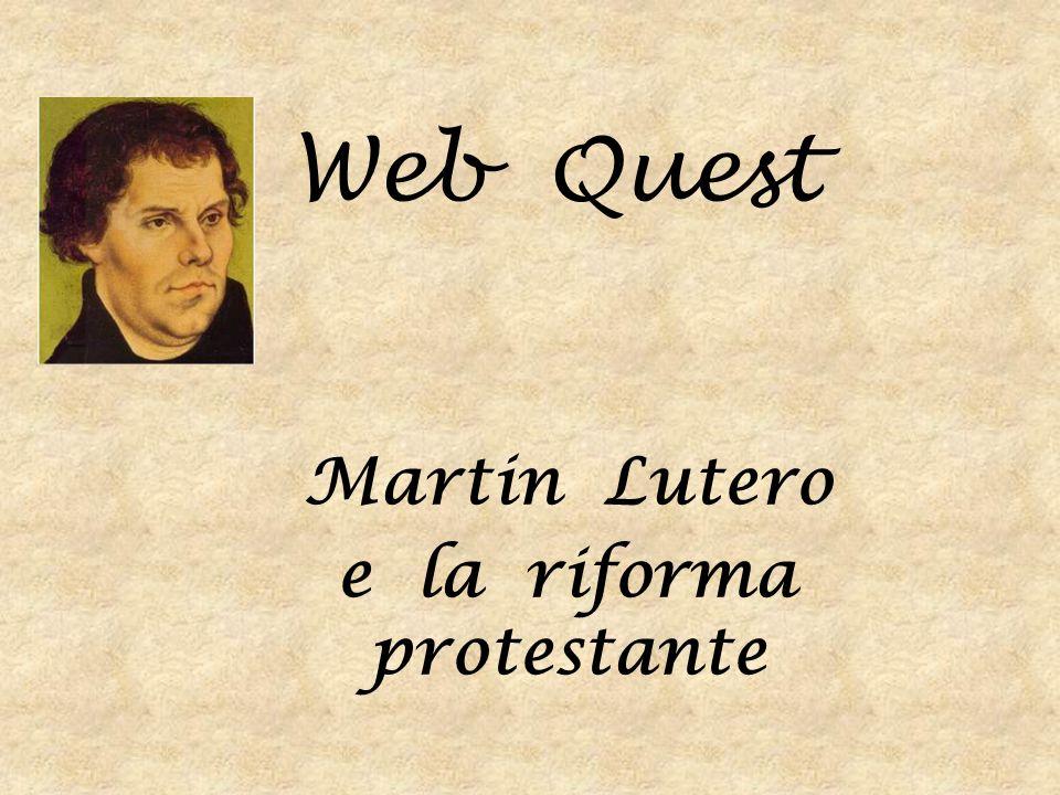Web Quest Martin Lutero e la riforma protestante
