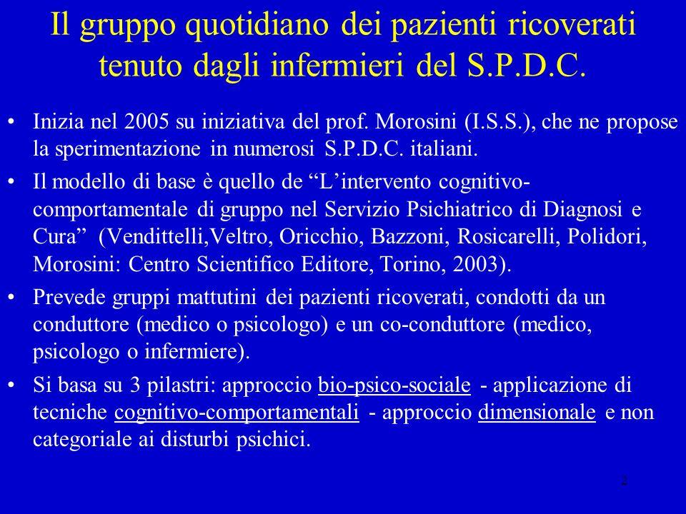 2 Il gruppo quotidiano dei pazienti ricoverati tenuto dagli infermieri del S.P.D.C. Inizia nel 2005 su iniziativa del prof. Morosini (I.S.S.), che ne