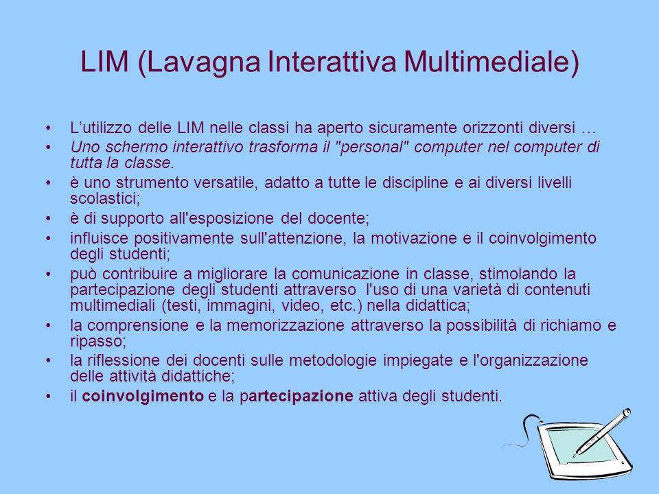 LIM (Lavagna Interattiva Multimediale) Lutilizzo delle LIM nelle classi ha aperto sicuramente orizzonti diversi … Uno schermo interattivo trasforma il