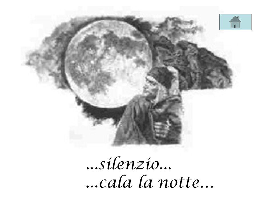 ...silenzio......cala la notte…