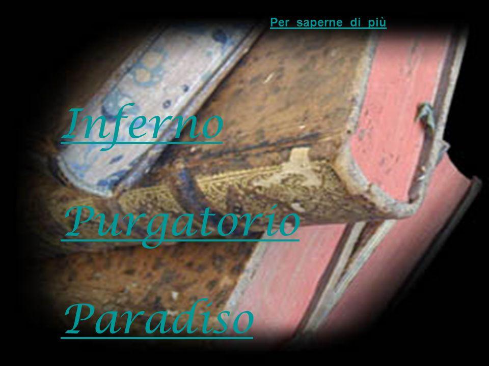 Inferno Purgatorio Paradiso Per saperne di più