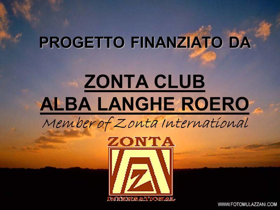 PROGETTO FINANZIATO DA PROGETTO FINANZIATO DA ZONTA CLUB ALBA LANGHE ROERO Member of Zonta International
