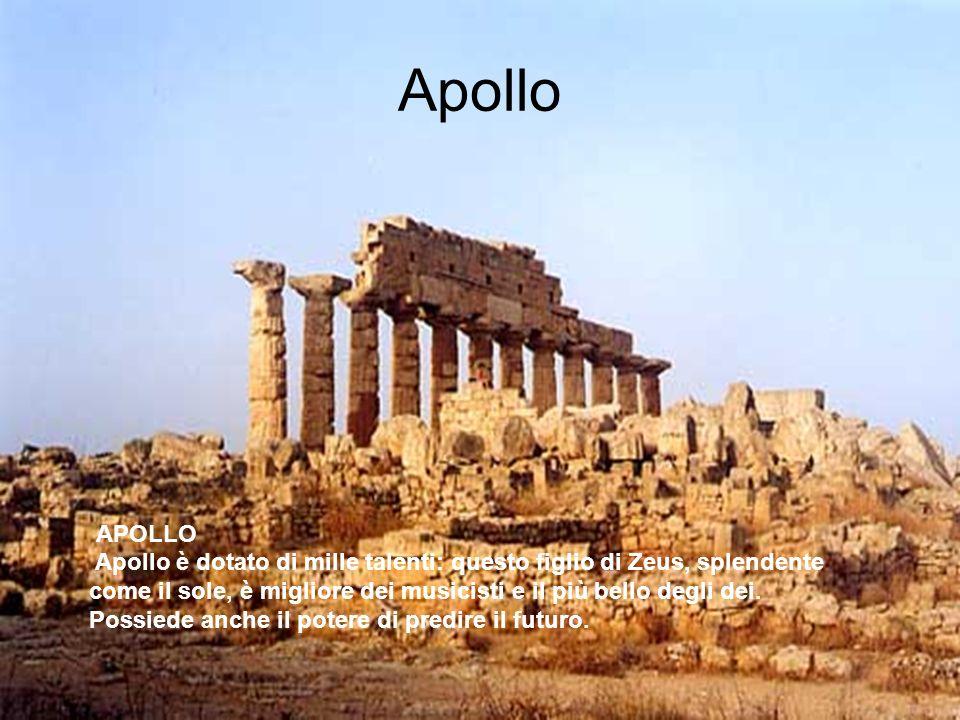Apollo APOLLO Apollo è dotato di mille talenti: questo figlio di Zeus, splendente come il sole, è migliore dei musicisti e il più bello degli dei. Pos