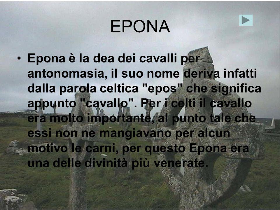 EPONA Epona è la dea dei cavalli per antonomasia, il suo nome deriva infatti dalla parola celtica