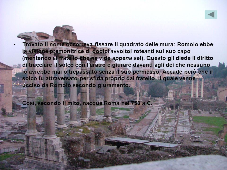Trovato il nome occorreva fissare il quadrato delle mura: Romolo ebbe la visione premonitrice di dodici avvoltoi roteanti sul suo capo (mentendo al fr
