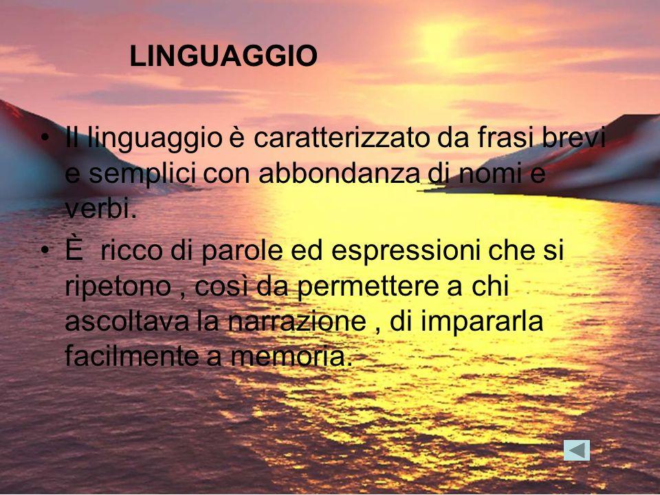 Il linguaggio è caratterizzato da frasi brevi e semplici con abbondanza di nomi e verbi. È ricco di parole ed espressioni che si ripetono, così da per