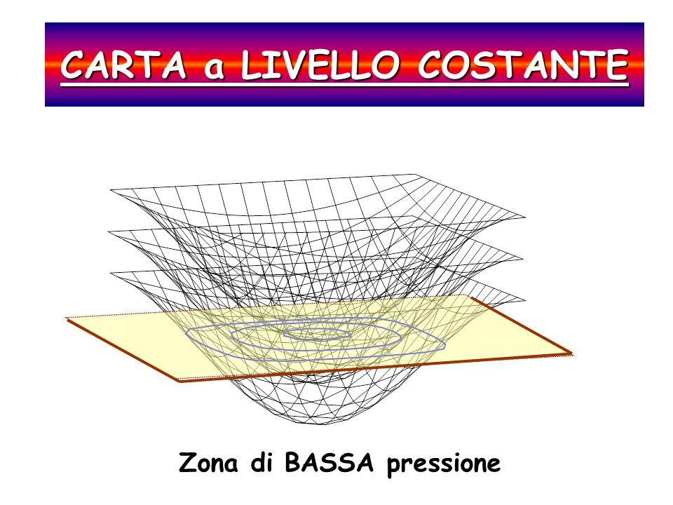 CARTA a LIVELLO COSTANTE Zona di BASSA pressione